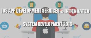 iOS App Development Services & Integrated System Development 2018