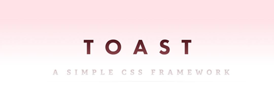 Toast CSS Framework