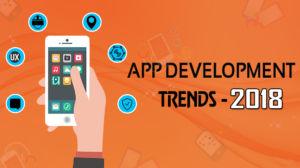 2018 App Development Trends