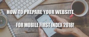 Prepare your Website for Mobile First Index