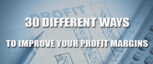IMPROVE YOUR PROFIT MARGINS