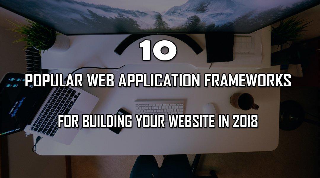 POPULAR WEB APPLICATION FRAMEWORKS