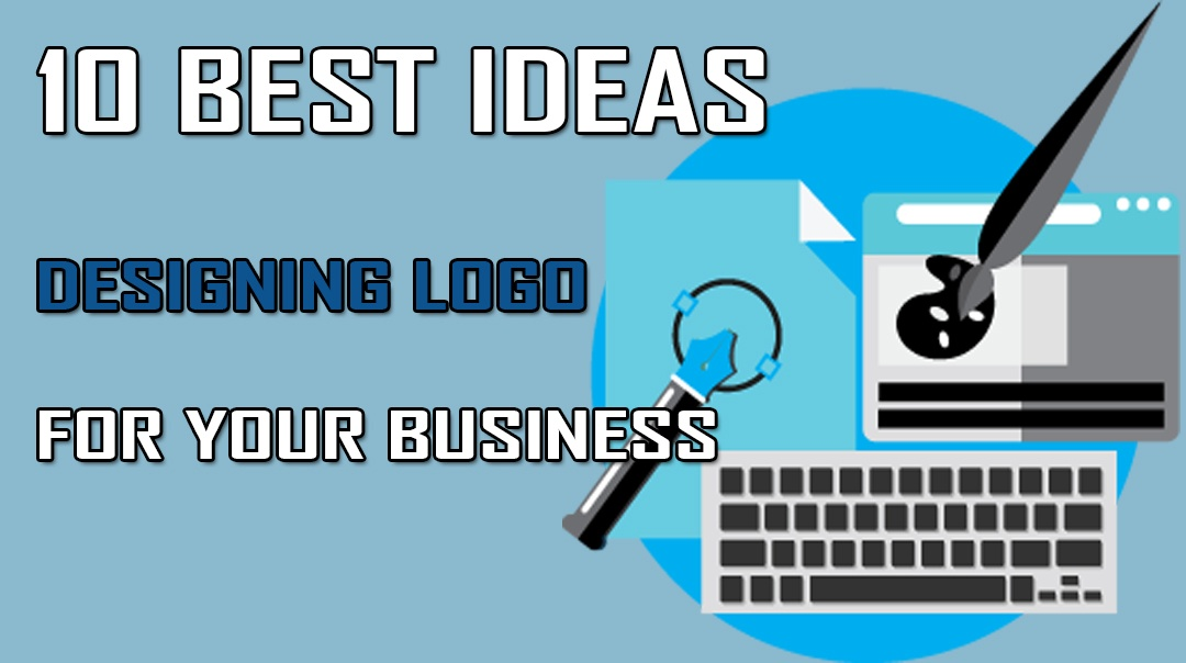 Ideas for Designing the Logo for Your Business