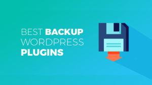 Best WordPress Plugins for Complete Backup