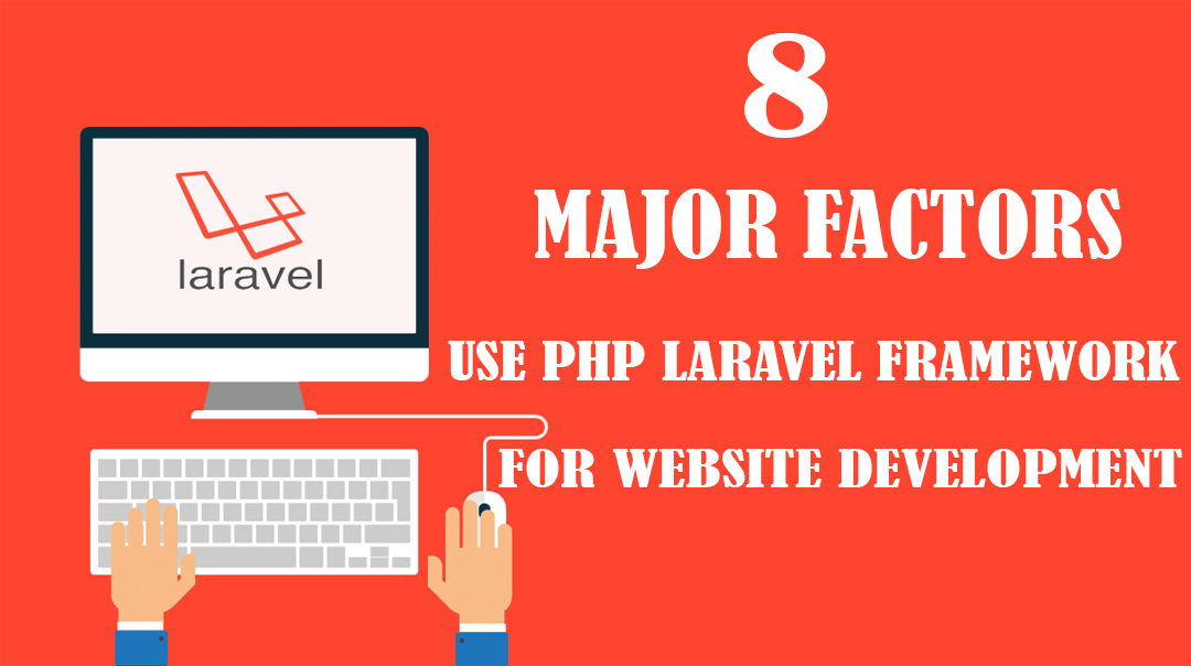 Use PHP Laravel Framework For Website Development