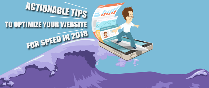Actionable Tips To Optimize Your Website For Speed