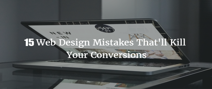 Web Design Mistakes That Kill Your Conversions