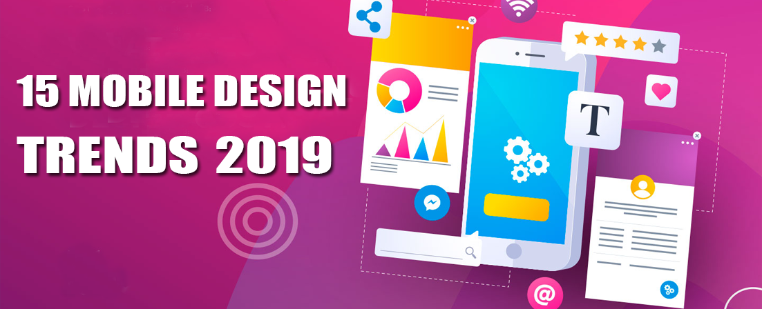 Top 15 Mobile Design Trends in 2019