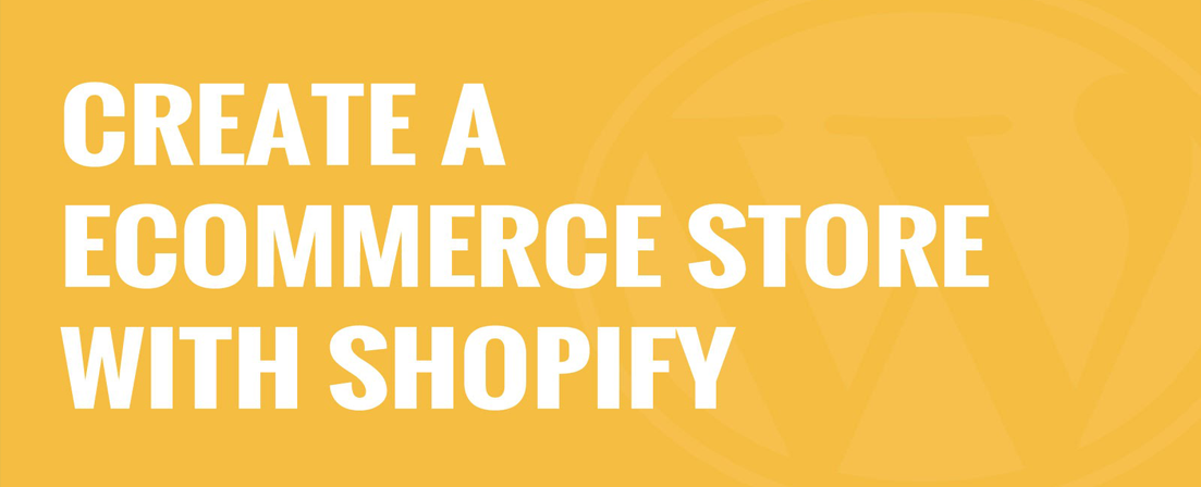 Make Your Shopify E-commerce Website